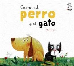 COMO EL PERRO Y EL GATO / FLORES MARCO, EDUARDO