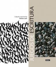 JUEGOS DE ESCRITURA/CALIGRAFIA EXPERIMENTAL /...