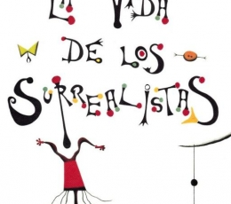 VIDA DE LOS SURREALISTAS, LA / MORRIS, DESMOND