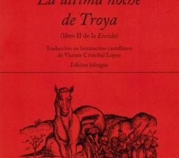 ULTIMA NOCHE DE TROYA, LA / VIRGILIO (PUBLIUS...