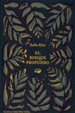 BOSQUE PROFUNDO, EL / RIBOT URBITA, ANNA/ RHEI,...