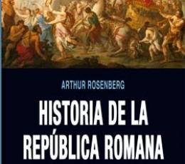 HISTORIA DE LA REPUBLICA ROMANA / ROSENBERG,...