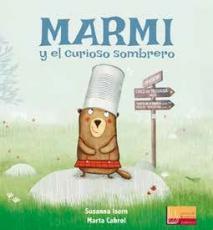 MARMI Y EL CURIOSO SOMBRERO / CABROL, MARTA /...