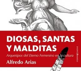 DIOSAS SANTAS Y MALDITAS/ARQUETIPOS DEL ETERNO...