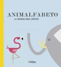 ANIMALFABETO / LOPEZ, ROSELINO