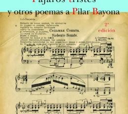 PAJAROS TRISTES Y OTROS POEMAS A PILAR BAYONA (2ª...