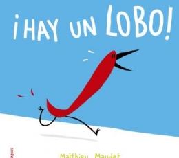 ¡HAY UN LOBO! / MAUDET, MATTHIEU