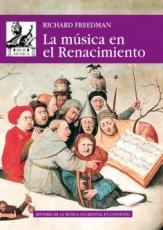 MUSICA EN EL RENACIMIENTO, LA / FREEDMAN, RICHARD