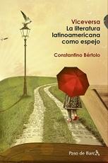 VICEVERSA/LA LITERATURA LATINOAMERICANA COMO...