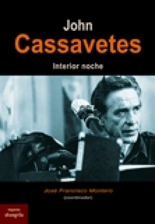 JOHN CASSAVETES/INTERIOR NOCHE / MONTERO, JOSE FRANCISCO