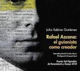 RAFAEL AZCONA/EL GUIONISTA COMO CREADOR / SABINA...