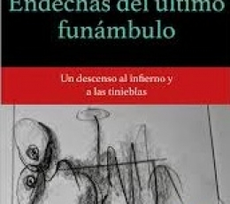 ENDECHAS DEL ULTIMO FUNAMBULO/UN DESCENSO AL...