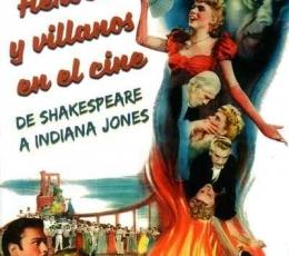 HEROES Y VILLANOS EN EL CINE/DE SHAKESPEARE A...