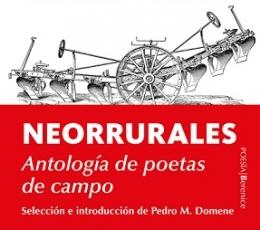 NEORRURALES/ANTOLOGIA DE POETAS DE CAMPO / VV. AA.