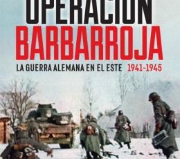 OPERACION BARBARROJA/LA GUERRA ALEMANA EN EL ESTE....