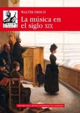 MUSICA EN EL SIGLO XIX / FRISCH, WALTER