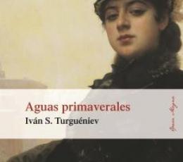 AGUAS PRIMAVERALES / TURGUENEV, IVAN S.