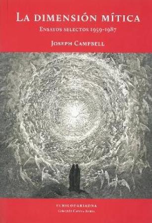 DIMENSION MITICA, LA /ENSAYOS SELECTOS 1959-1987 / CAMPBELL, JOSEPH