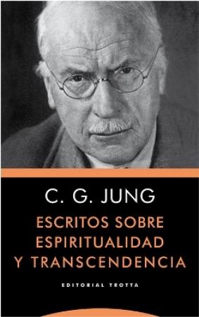 ESCRITOS SOBRE ESPIRITUALIDAD Y TRANSCENDENCIA (2ª ED) / JUNG, CARL GUSTAV