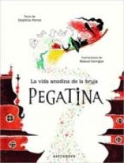LA VIDA ANODINA DE LA BRUJA PEGATINA / PERRET,...