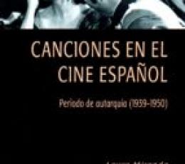 CANCIONES EN EL CINE ESPAÑOL /PERIODO DE AUTARQUÍA...