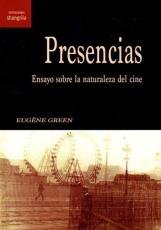 PRESENCIAS /ENSAYO SOBRE LA NATURALEZA DEL CINE /...