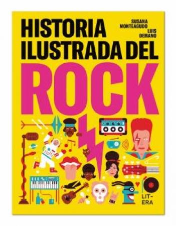 HISTORIA ILUSTRADA DEL ROCK / DEMANO, LUIS  / MONTEAGUDO, SUSANA