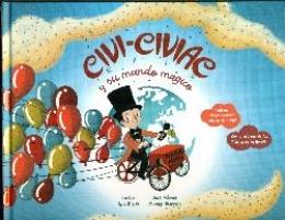 CIVI-CIVIAC Y SU MUNDO MAGICO / RIOJA, ANA /...
