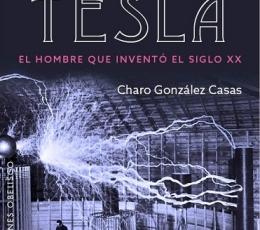 NIKOLA TESLA /EL HOMBRE QUE INVENTO EL SIGLO XX /...