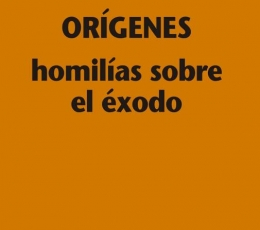 HOMILIAS SOBRE EL EXODO / ORIGENES