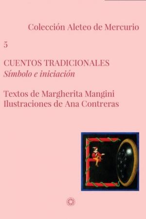 CUENTOS TRADICIONALES /SIMBOLO E INICIACION / MANGINI, MARGHERITA /  CONTRERAS, ANA