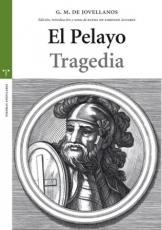 PELAYO, EL TRAGEDIA / DE JOVELLANOS, GASPAR...