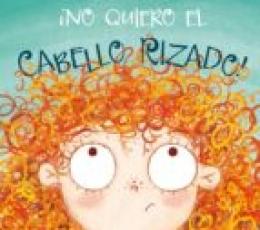¡NO QUIERO EL CABELLO RIZADO! / ANDERSON, LAURA...