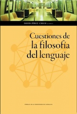 CUESTIONES DE LA FILOSOFIA DEL LENGUAJE / PEREZ CHICO, DAVID