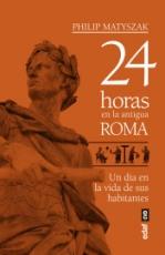 24 HORAS EN LA ANTIGUA ROMA /UN DIA EN LA VIDA DE...