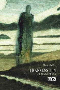 FRANKESTEIN /EL TEXTO DE 1818 / SHELLEY, MARY W.
