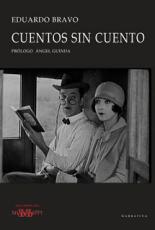 Eduardo Bravo Domínguez / CUENTOS SIN CUENTO