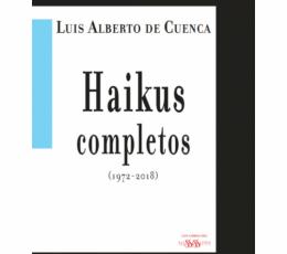 Luis Alberto de Cuenca / HAIKUS COMPLETOS...