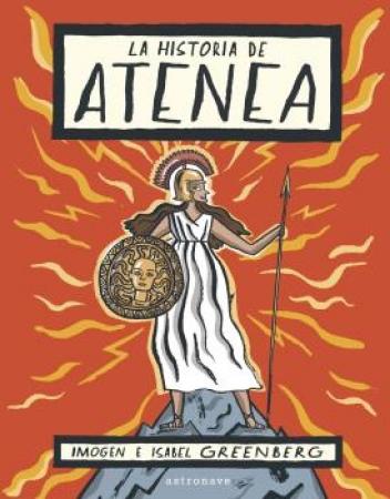 LA HISTORIA DE ATENEA / GREENBERG, IMOGEN  / GREENBERG, ISABEL