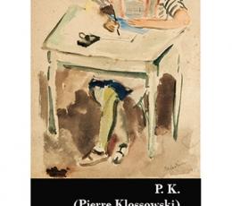 P.K. PIERRE KLOSSOWSKI /