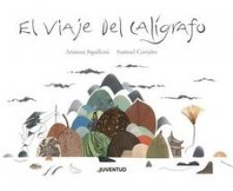 EL VIAJE DEL CALÍGRAFO / SQUILLONI, ARIANNA /...