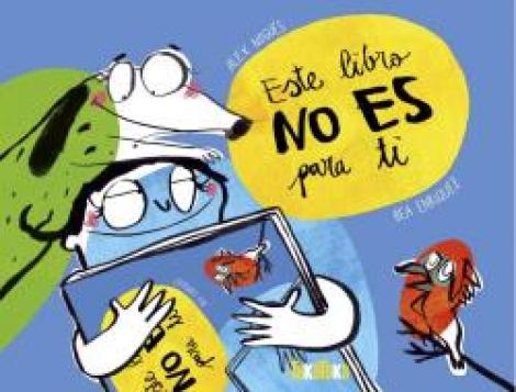 ESTE LIBRO NO ES PARA TI / NOGUES, ALEX /  ENRIQUEZ, BEA