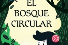 BOSQUE CIRCULAR, EL / MARTINEZ BARCA, MARIA PILAR  / SILVESTRE MIRALLES, ALICIA
