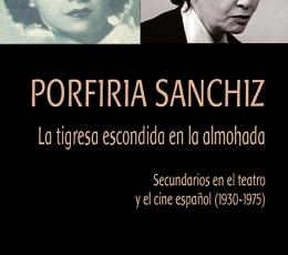 PORFIRIA SANCHIZ /LA TIGRESA ESCONDIDA EN LA...