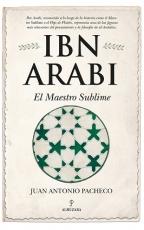 IBN ARABI /EL MAESTRO SUBLIME / PACHECO, JUAN...