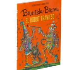 BRUNILDA Y BRUNO /EL ROBOT TRAVIESO