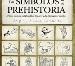 SIMBOLOS DE LA PREHISTORIA, LOS /MITOS Y CREENCIAS...