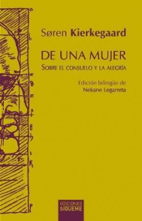 DE UNA MUJER /SOBRE EL CONSUELO Y LA ALEGRIA / KIERKEGAARD, SOREN