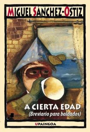 A CIERTA EDAD (BREVIARIO PARA BALDADOS) / SANCHEZ-OSTIZ, MIGUEL