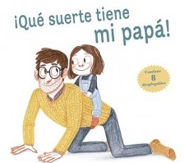 ¡QUÉ SUERTE TIENE MI PAPÁ! / GRAUX, AMELIE /...